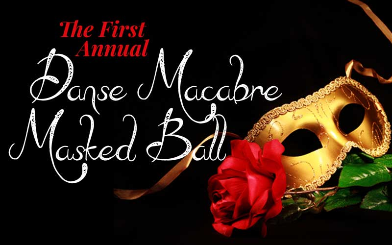 First Annual Danse Macabre Masked Ball