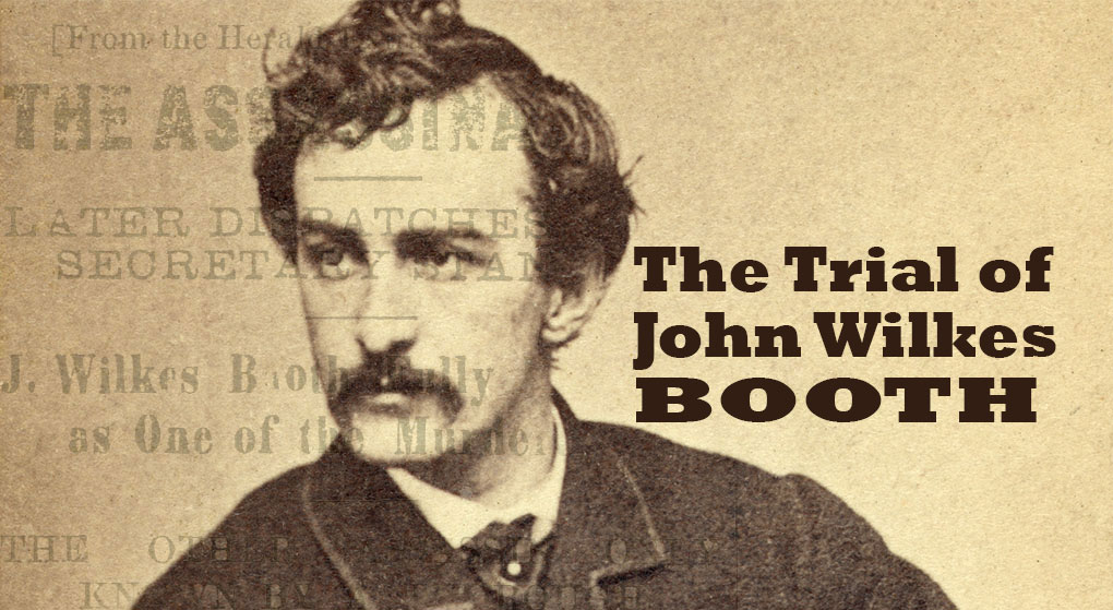 """Trial Of John Wilkes Booth"""